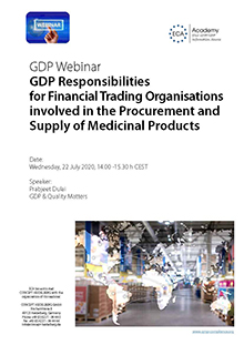Webinar: GDP Responsibilities for Financial Trading Organisations involved in the Procurement and Supply of Medicinal Products<br>Im Auftrag der ECA Academy